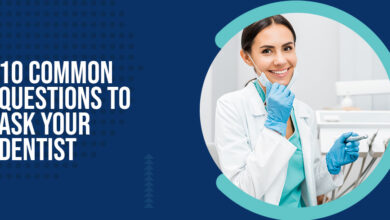 Photo of 10 Common questions to Ask Your Dentist