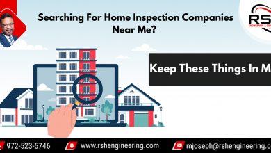 Photo of Searching For Home Inspection Companies Near Me? Keep These Things In Mind