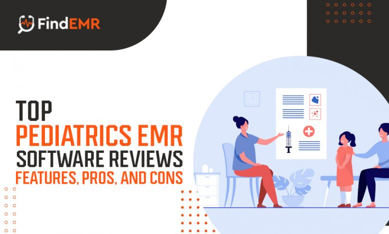 Top pediatric EMR Software