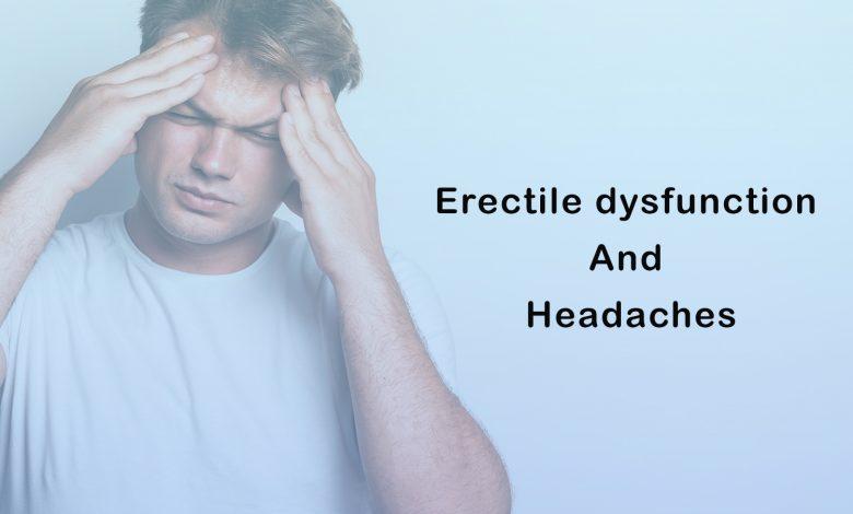Erectile dysfunction and headache