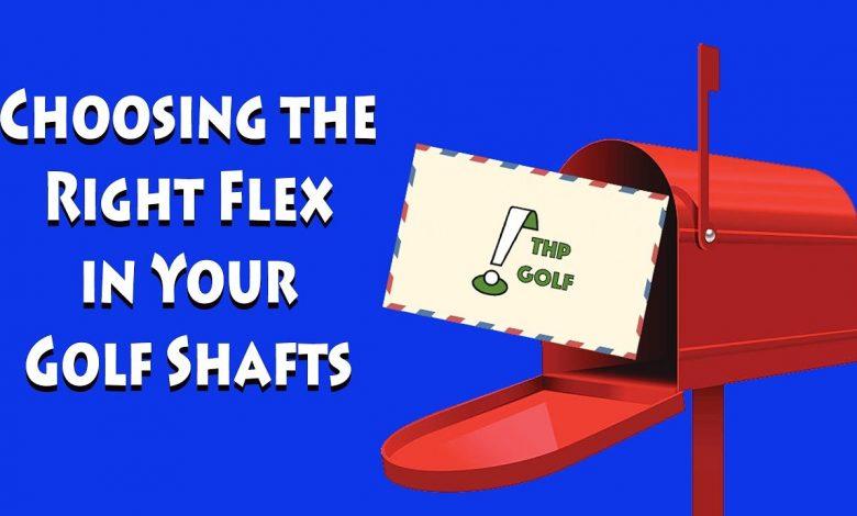 Choosing The Right Shaft Flex