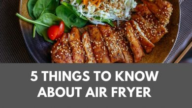 Photo of 5 Things to Know About Air Fryer