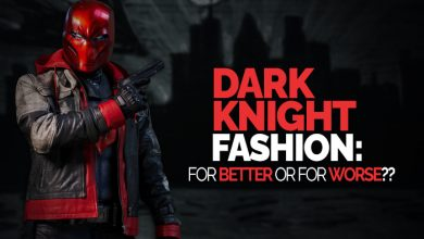 Photo of Dark Knight Fashion: For Better Or For Worse??
